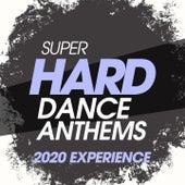 Super Hard Dance Anthems 2020 Experience de Dark Oscillators, Eslix, Kamil Marc, Marco Raineri, Robin Hirte, Deep Voice, Ivan Carsten, The Hose, Cardo, Unitech, Dj Gius, Murat Kilic, Godgiven