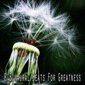 8 Binaural Beats for Greatness by Binaural Beats Brainwave Entrainment