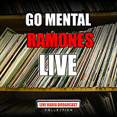 Go Mental (Live) by The Ramones
