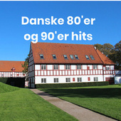 Danske 80'er og 90'er hits by Various Artists