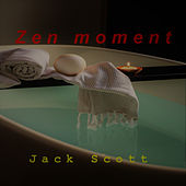 Zen Moment by Jack Scott