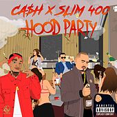 Hood Party (feat. Slim 400) de Cash