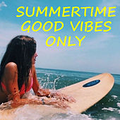Summertime Good Vibes Only von Various Artists