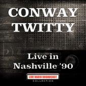 Live in Nashville '90 (Live) von Conway Twitty