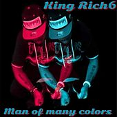 MAN OF MANY COLORS by King Rich6