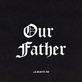 Our Father by Jem'm