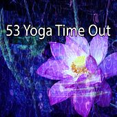53 Yoga Time Out von Music For Meditation