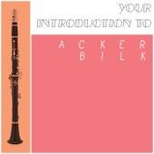 Your Introduction To Acker Bilk by Acker Bilk