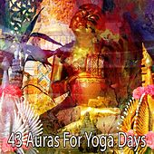43 Auras for Yoga Days by Lullabies for Deep Meditation