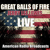 Great Balls Of Fire (Live) by Jerry Lee Lewis