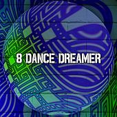 8 Dance Dreamer by Ibiza Dance Party