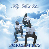 Fly with You by Force M.D.'s
