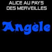 Alice au pays des merveilles de Angèle