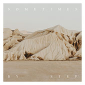 Sometimes By Step von Shane & Shane