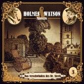Holmes & Watson Mysterys Teil 3 - Das Verschwinden des Dr. Steels de Holmes & Watson