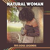 Natural Woman: 70's Soul Legends de Various Artists