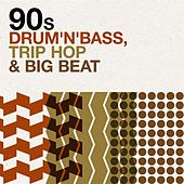 90s Drum'n'Bass, Trip Hop & Big Beat de Various Artists