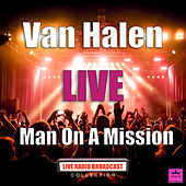 Man On A Mission (Live) di Van Halen