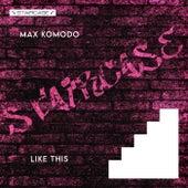 Like This by Max Komodo