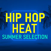 Hip Hop Heat Summer Selection by Various Artists