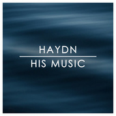 Haydn His Music de Joseph Haydn