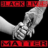 Black Lives Matter by Oil-Well Entertainment presents: