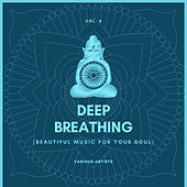Deep Breathing (Beautiful Music For Your Soul), Vol. 4 de Various Artists