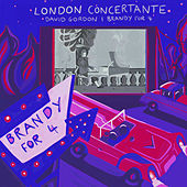 Brandy for 4 von London Concertante