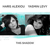 This Shadow by Haris Alexiou (Χάρις Αλεξίου)