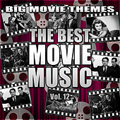 The Best Movie Music Vol. 12 by Big Movie Themes