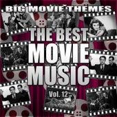 The Best Movie Music Vol. 12 von Big Movie Themes