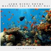 Asmr Hindi Rhyme Machhli Jal Ki Rani Hai de Axl Hazarika