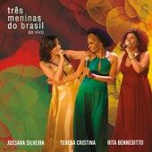 Três Meninas do Brasil Ao Vivo de Jussara Silveira