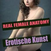 Real Female Anatomy by Erotische Kunst
