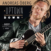 Uptown Down: The Best of Andreas Öberg on Resonance by Andreas Öberg