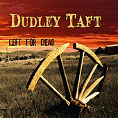 Left For Dead by Dudley Taft