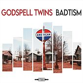 Badtism by Godspell Twins