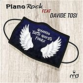 QUANDO TUTTO QUESTO FINIRA' (feat. Davide Tosi) by Piano Rock