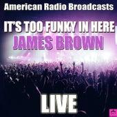 It's Too Funky In Here (Live) de James Brown