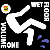Wet Floor, Vol. One by Various Artists