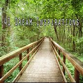 41 Dream Inspirations by Serenity Spa: Music Relaxation