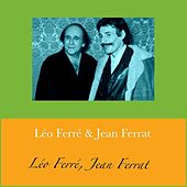 Léo Ferré & Jean Ferrat (All Tracks Remastered) de Jean Ferrat Léo Ferré