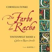 Die Farbe der Rache, Kapitel 7 - Tintenwelt, Band 4 von Cornelia Funke
