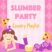Slumber Party Country Playlist by Various Artists