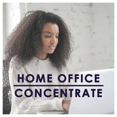 Home Office: Concentrate by Various Artists