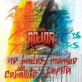 No Bailes De Caballito / Mambo Lupita by Los Rojos