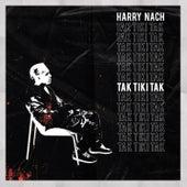 Tak Tiki Tak van Harry Nach