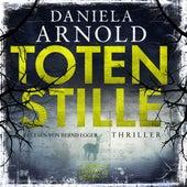 Totenstille (ungekürzt) von Daniela Arnold