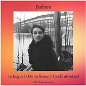 La Légende De La Nonne / Oncle Archibald (All Tracks Remastered) von Barbara