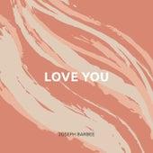 Love You von Joseph Barbee